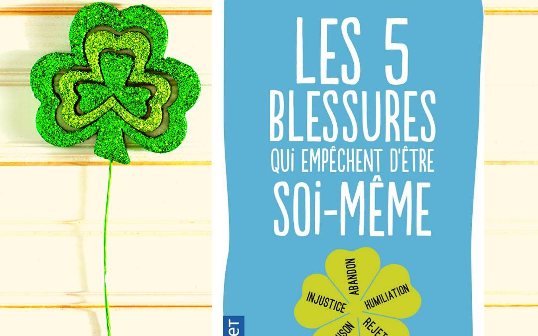 Les 5 blessures qui empêchent d'être soi-même par Lise Bourbeau