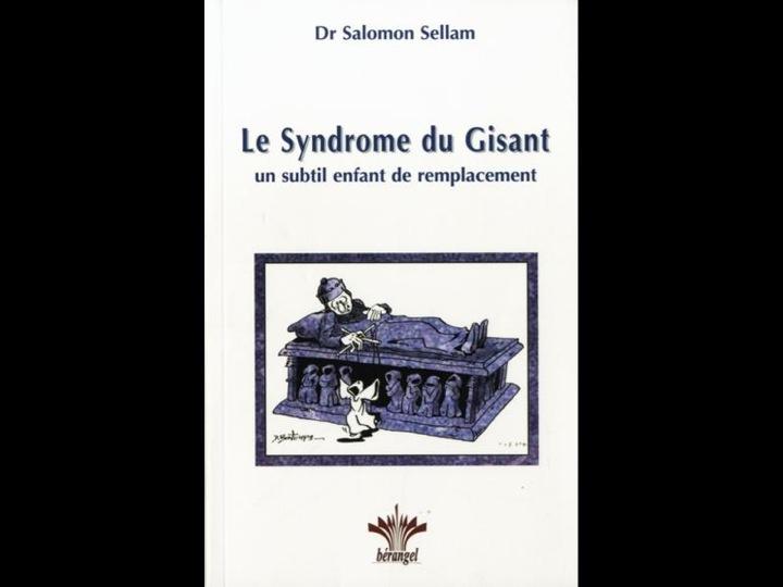 Le Syndrome du Gisant – un subtil enfant de remplacement par le Dr Salomon Sellam