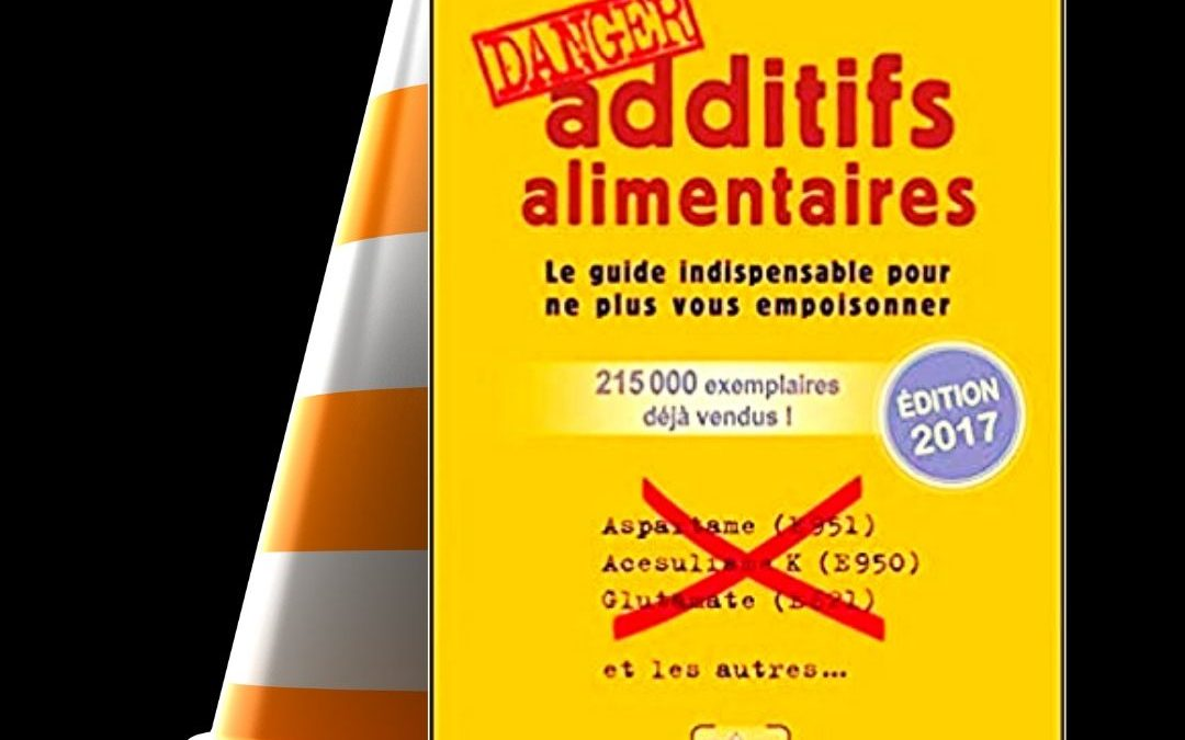 Additifs alimentaires Danger par Corinne Gouget