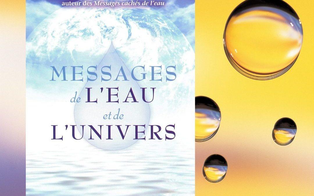 Messages de l'eau et de l'univers par Masaru Emoto
