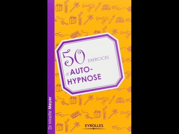 50 Exercices d'auto-hypnose par Mireille Meyer