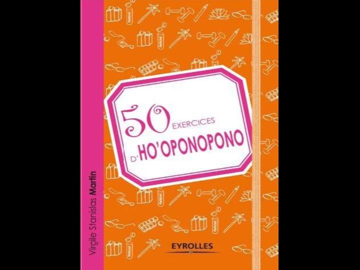 50 exercices d'ho'oponopono par Virgile Stanislas Martin