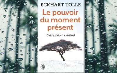 Le Pouvoir du Moment Présent par Eckhart Tolle