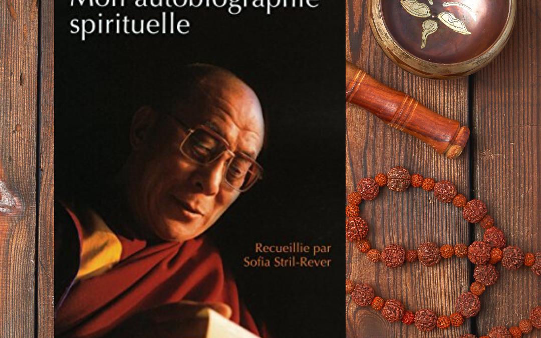 Dalaï-lama : mon autobiographie spirituelle