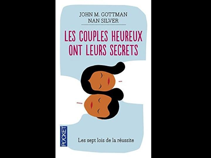Les couples heureux ont leurs secrets par John Gottman