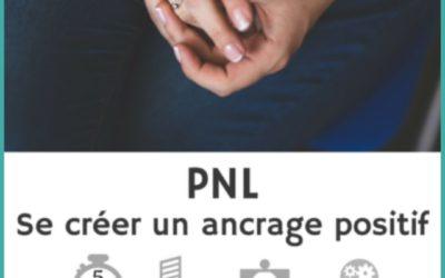 Exercice de PNL : se créer un ancrage positif