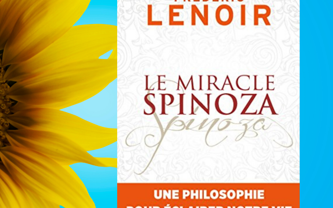 Le Miracle Spinoza par Frédéric Lenoir