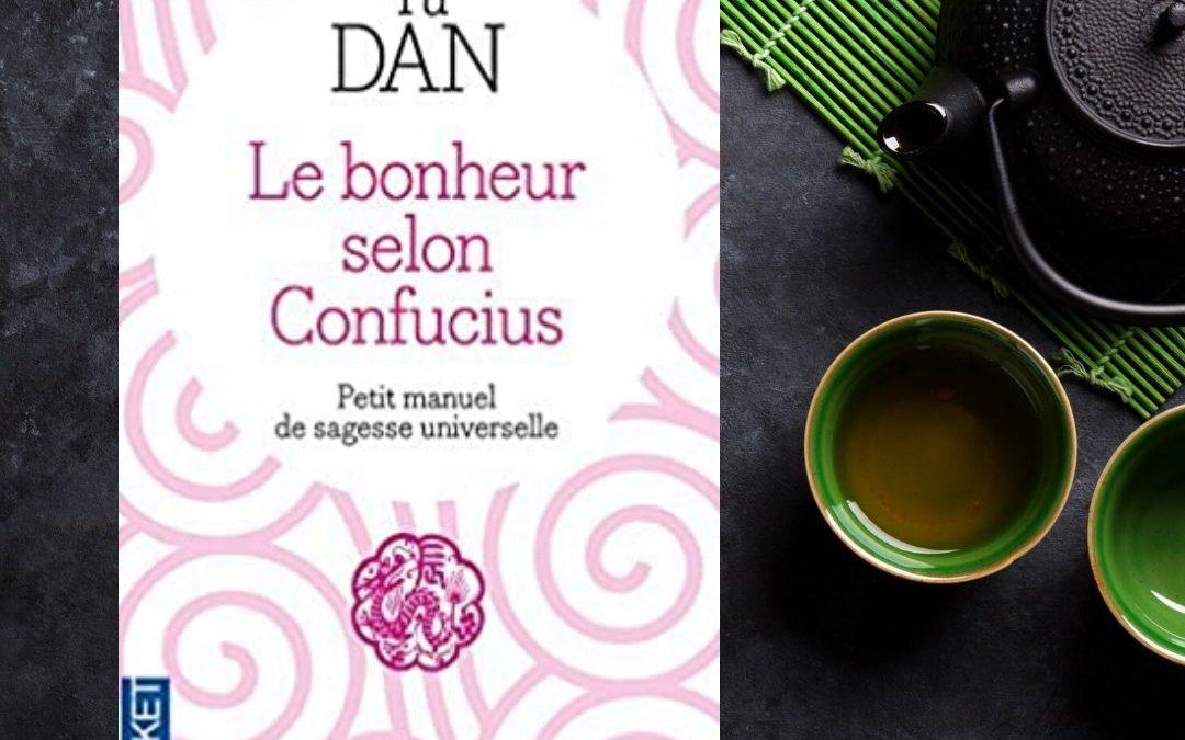 Le Bonheur selon Confucius par Yu Dan