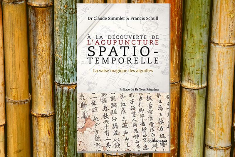 À la découverte de l'acupuncture spatio-temporelle par le Dr Claude Simmler & Francis Schull