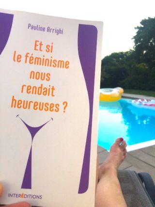 Et si le féminisme nous rendait heureuses ? de Pauline Arrighi