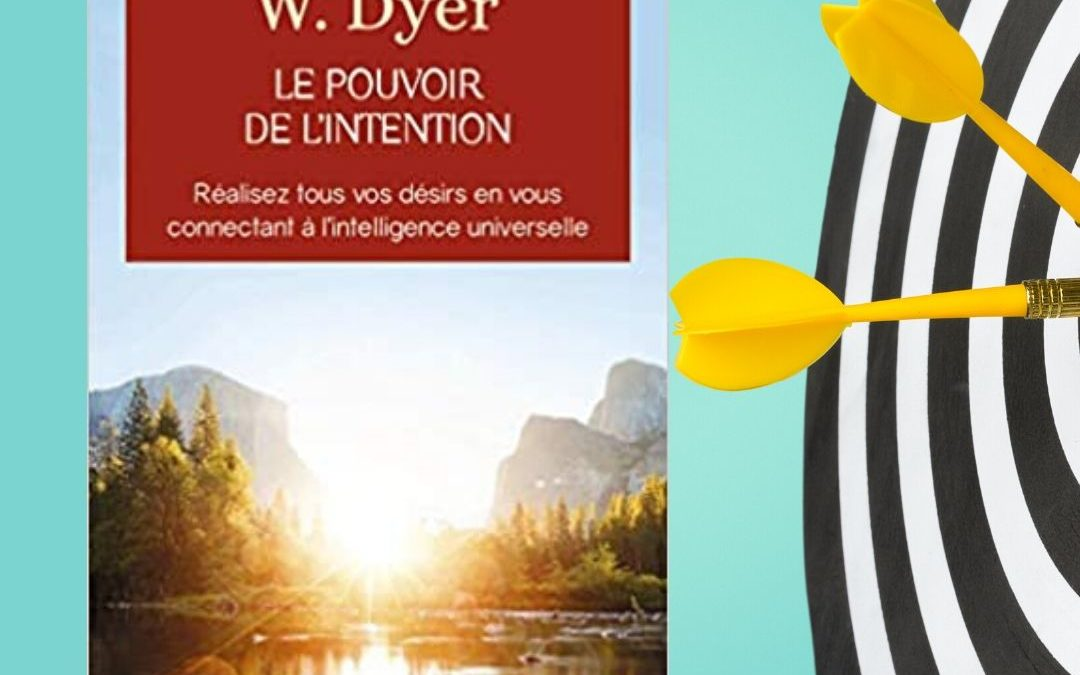 Le pouvoir de l'intention par Wayne Dyer