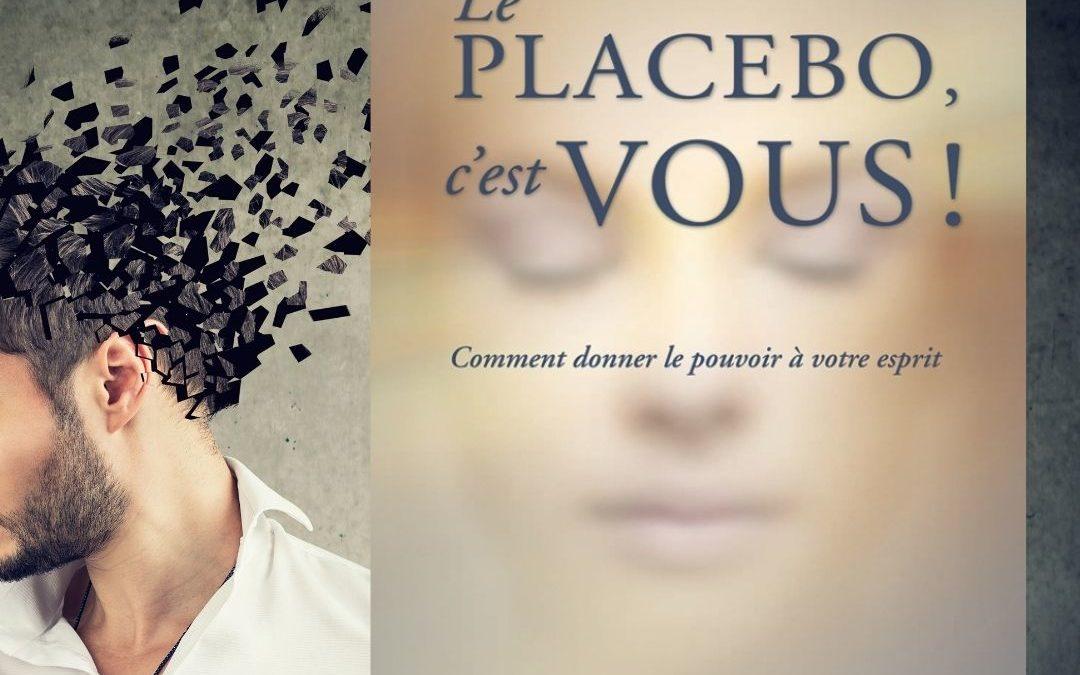 Le placebo, c'est vous ! par Joe Dispenza